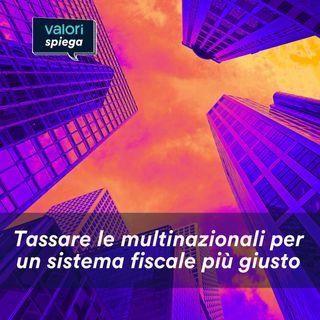 Valori spiega: la tassazione delle multinazionali