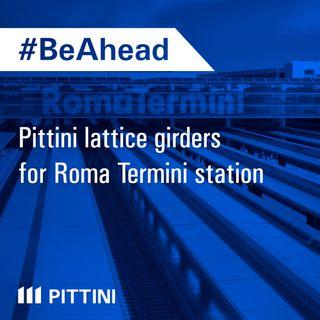 Ep. 8 - Pittini lattice girders for Roma Termini station
