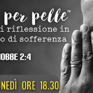 """PELLE PER PELLE"" Giobbe 2:4 Solopaca 22.02.21"