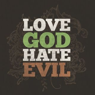GOD LOVES THE RIGHTEOUS AND HATE THE WICKED!
