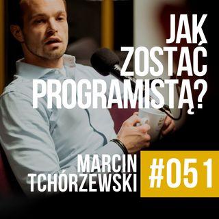 ZAWODOWCY #051 - Marcin Tchórzewski - Jak zostać programistą? Czyli historia Coders Lab.