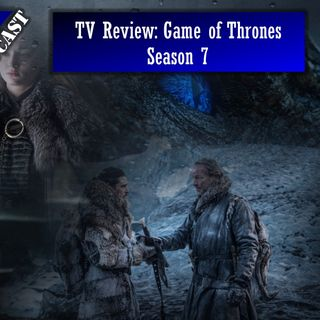 TV Review: Game of Thrones Season 7