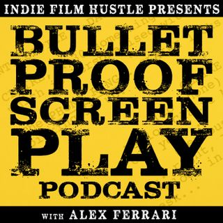 BPS 000: Bulletproof Screenplay Podcast - Introduction | Screenwriting | What to Expect