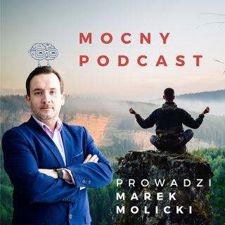 Mocny Podcast 007 - Dlaczego łatwo usprawiedliwiasz swoje błędy i co masz wspólnego ze znanym muzykiem