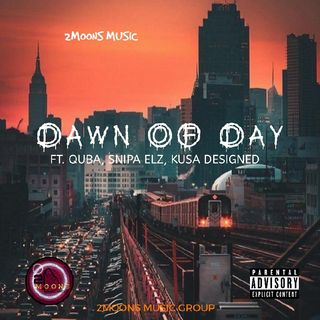 2MOONS MUSIC- DAWN OF DAY FT. QUBA, SNIPA ELZ, KUSA DESIGNED (OFFICIAL AUDIO)2MMG