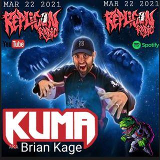 Brian Kage aka KUMA 3/22/21 Replicon Radio