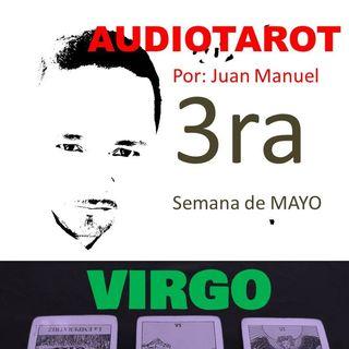 VIRGO TERCERA semana de mayo.