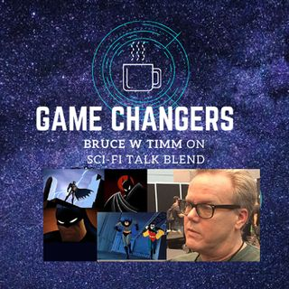 Game Changers : Bruce W Timm
