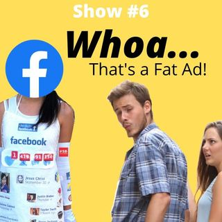 #SB 6: Whoa...That's a Fat Ad!