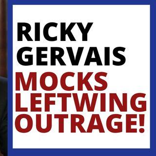 RICKY GERVAIS MOCKS GOLDEN GLOBES LEFTIST OUTRAGE!