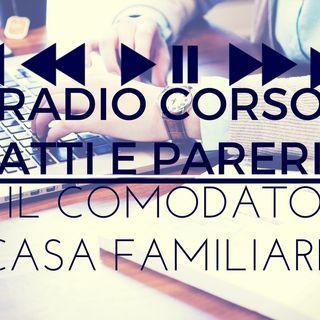 Le Puntate di Radio Corso Atti e Pareri - #4 Il comodato di casa familiare