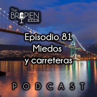 081 - Bropien - Miedos y carreteras