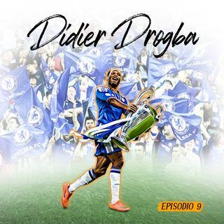 #9 Meravigliosamente, Incredibilmente, Didier Drogba