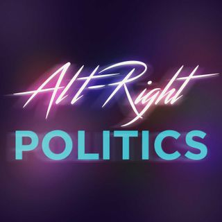 Alt-Right Politics - September 30, 2017