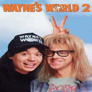 Reel Music: Wayne's World 2