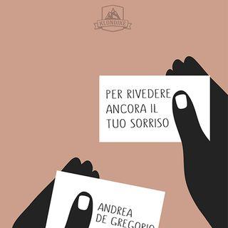 """Andrea De Gregorio legge """"PER RIVEDERE ANCORA IL TUO SORRISO"""