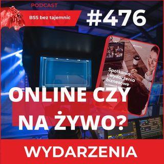 #476 On-line, na żywo, czy hybrydowo - które wydarzenia biznesowe są lepsze?