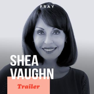 Shea Vaughn: This week on PRAY