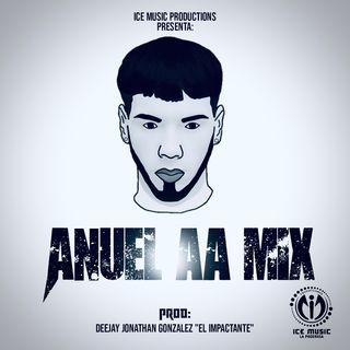 Anuel AA Mix Lo Más Escuchado Dj Jhonatan el impactante (ICEMP)
