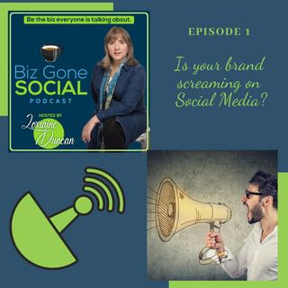 Episode 1 Is Your Brand Screaming on Social Media  6_17_20
