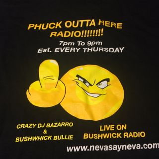 PHUCK OUTTA HERE RADIO!! 8.9.18