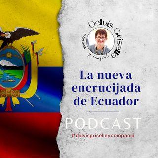 Ecuador ante nueva encrucijada