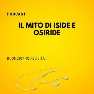 #771 - Il mito di Iside e Osiride | Buongiorno Felicità