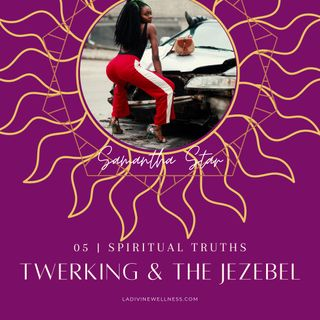 Twerking, Dance of The Jezebel Spirit