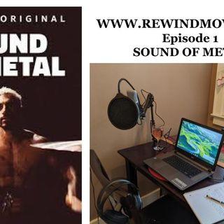 Ep 1  Sound of Metal RMR 1-13-21