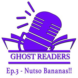 Episode 3 - Nutso Bananas