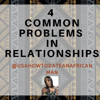 4 Common Issues In Relationships -American Women & African Men