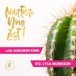 #NurtureYourZest Episode 12 with special guest Lysa Morrison