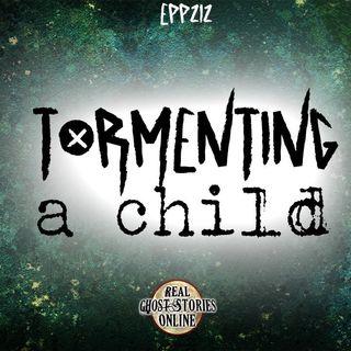 Tormenting A Child | Haunted, Paranormal, Supernatural