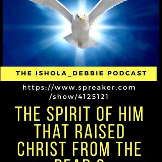 The Spirit Of Him That Raised Christ From The Dead 2