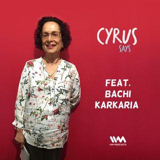 Ep. 323: Feat. Bachi Karkaria