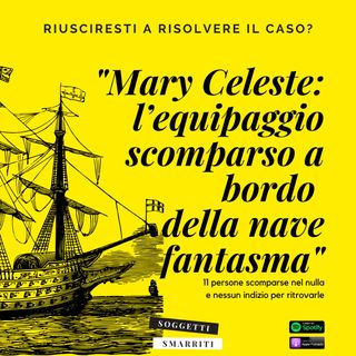 Mary Celeste: l'equipaggio scomparso a bordo della nave fantasma