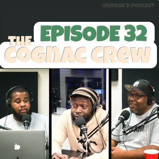 The Cognac Crew | Episode 32