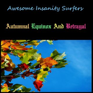 Autumnal Equinox And Betrayal