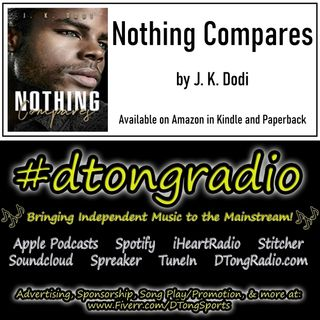 Top Indie Artists on #dtongradio - Powered by 'Nothing Compares' by J.K. Dodi