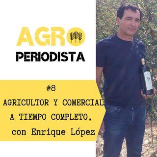 #8. Agricultor y comercial 24 horas al día para abrirse camino en el mundo del aceite