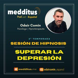 #45 Hipnosis para Superar la Depresión | Odair Comin