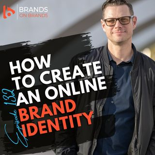 How to Create an Online Brand Identity | Ep. 132