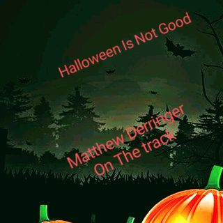 Halloween Is Not Good