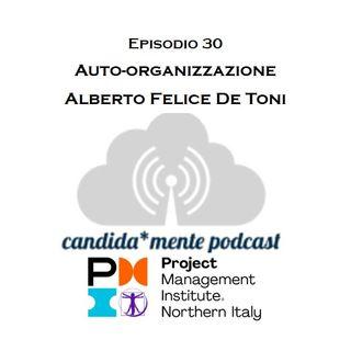 Ep30 Alberto Felice De Toni - Auto-organizzazione