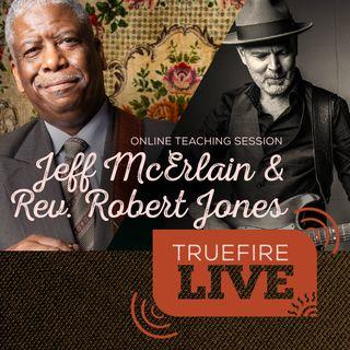 Rev Robert Jones & Jeff McErlain Blues Guitar Lessons, Performances, & Interviews