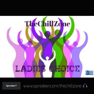 TheChillZone Ladies Choice