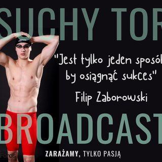 """""""Nie ma drogi na skróty"""" Kraulista Filip Zaborowski, Mistrz dystansu średniego i długiego w pływaniu. Suchy Tor Broadcast #8"""