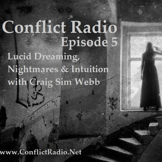Episode 5  Lucid Dreaming, Nightmares & Intuition with Craig Sim Webb
