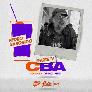 Pedro Saborido / Córdoba y Buenos Aires - Parte IV