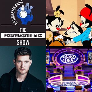 The Postmaster Mix presents: Let's Make a Deal's return, Animaniacs Reboot, and more!